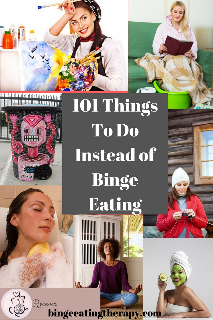 101 Things to Do Instead of Binge Eating