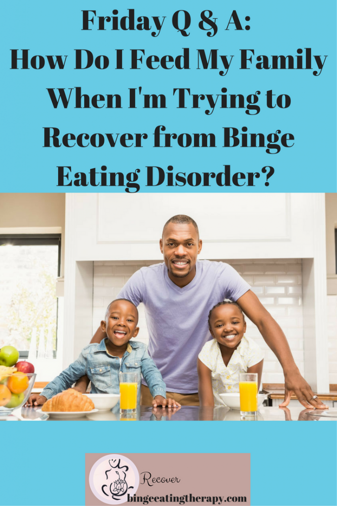 friday-q-a-how-do-i-feed-my-family-healthfully-when-im-in-eating-disorder-recovery