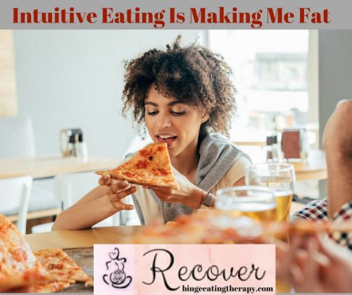 http://bingeeatingtherapy.com/2018/06/intutive-eating-is-making-me-fat/